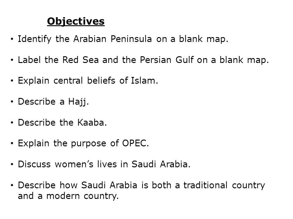 Objectives Identify the Arabian Peninsula on a blank map.
