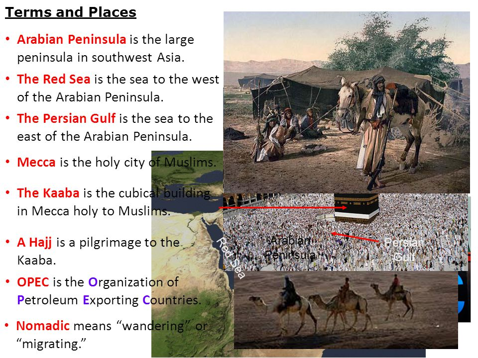 Terms and Places Arabian Peninsula is the large peninsula in southwest Asia.