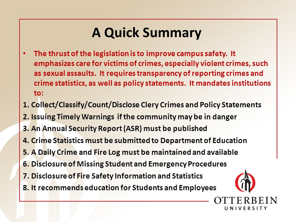A Quick Summary The thrust of the legislation is to improve campus safety.