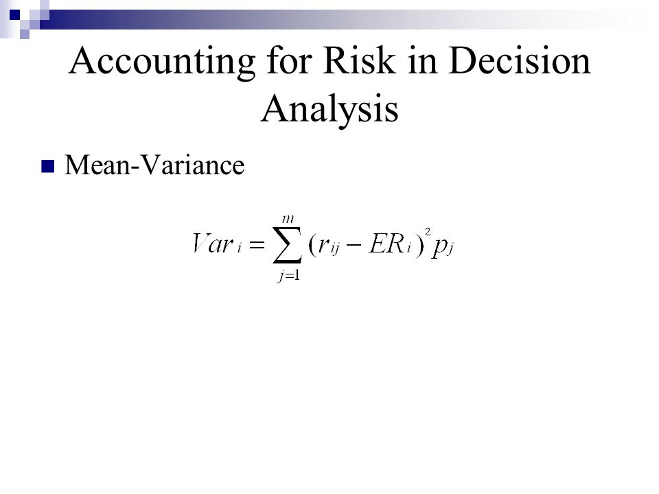 Accounting for Risk in Decision Analysis Mean-Variance