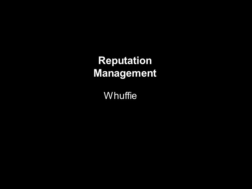 Reputation Management Whuffie