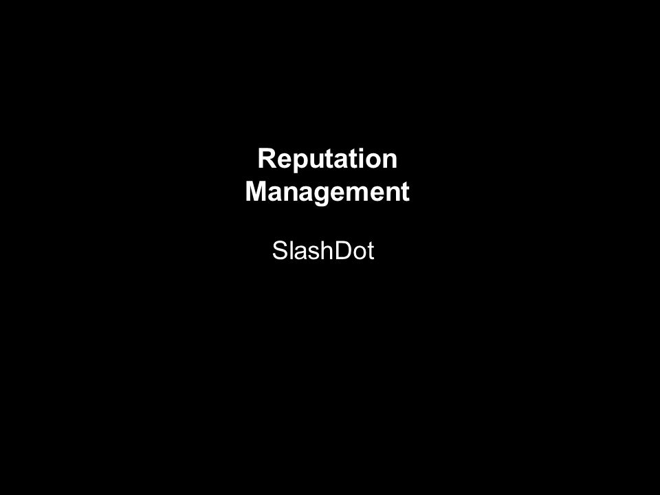 Reputation Management SlashDot