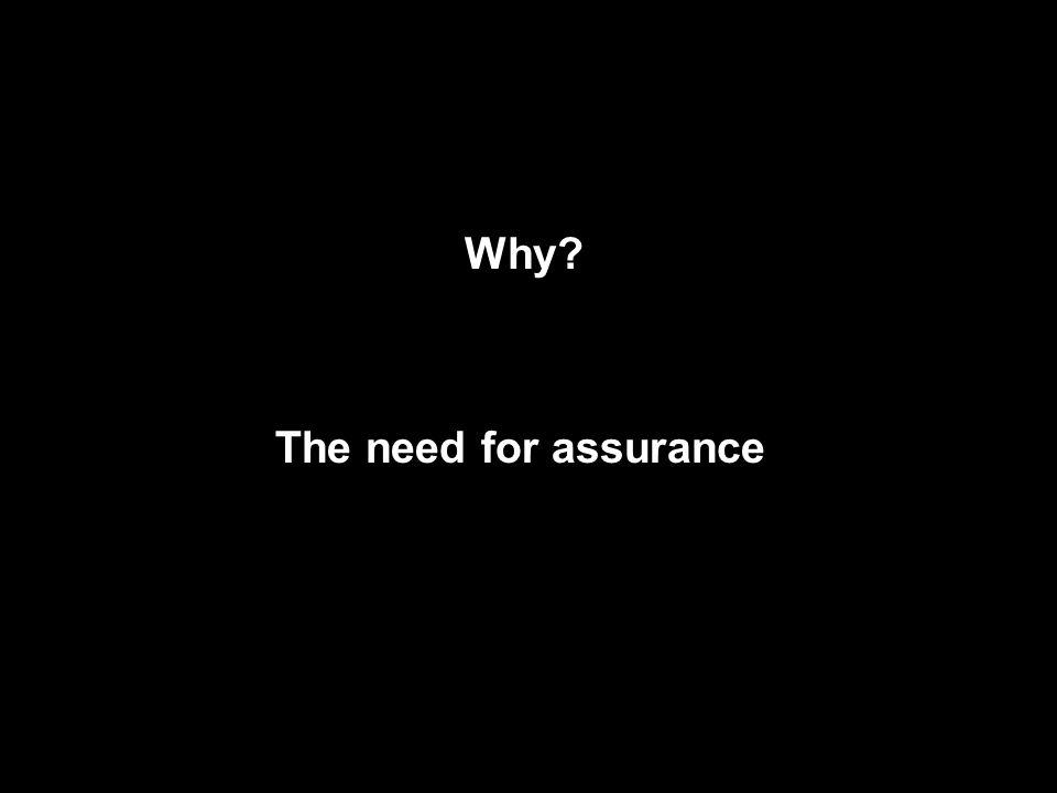 The need for assurance