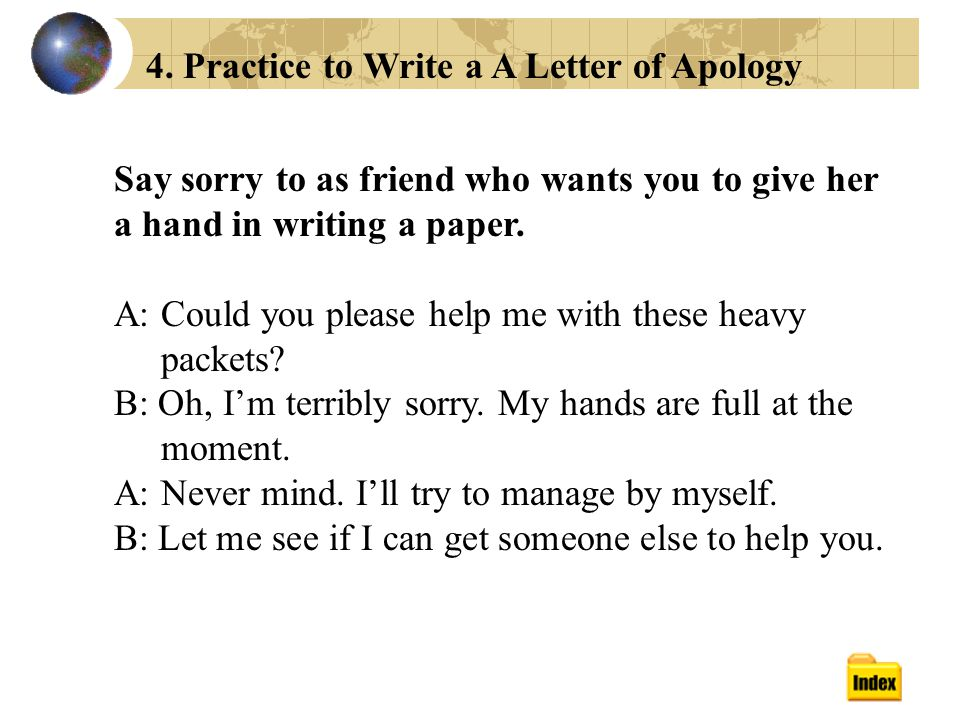 Say sorry to as friend who wants you to give her a hand in writing a paper.