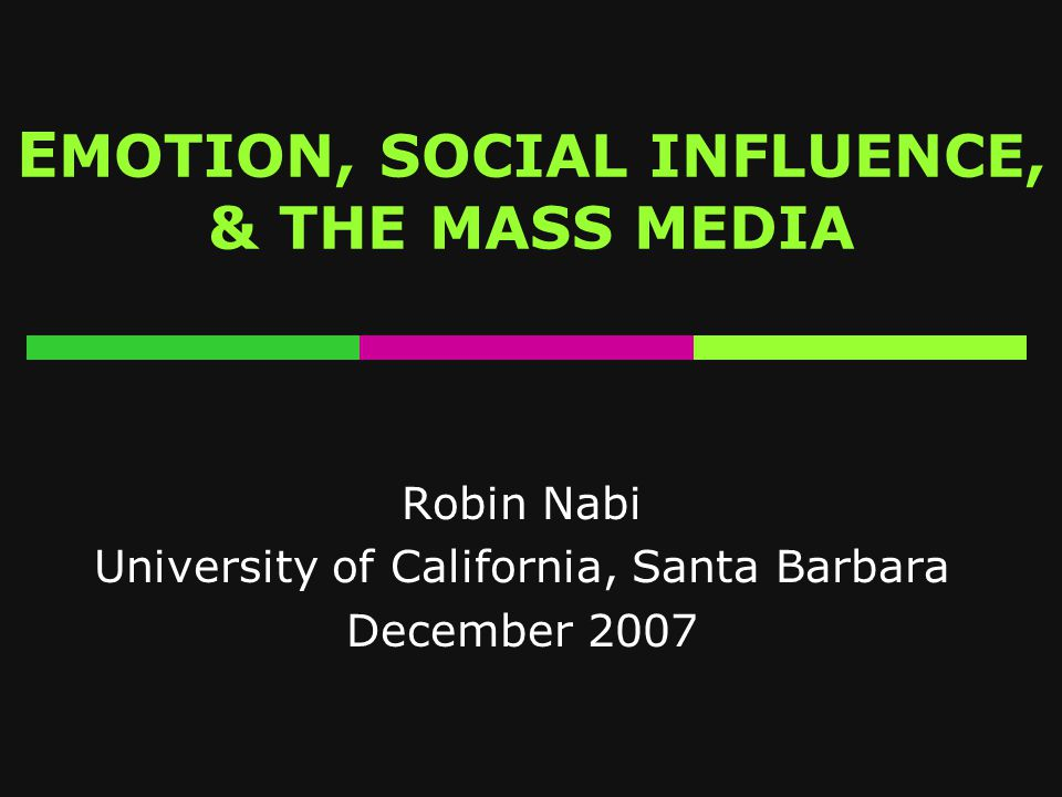 BROAD RESEARCH INTERESTS  SOCIAL INFLUENCE  INTERPLAY BETWEEN EMOTION & COGNITION  MASS MEDIA EFFECTS (in health context)