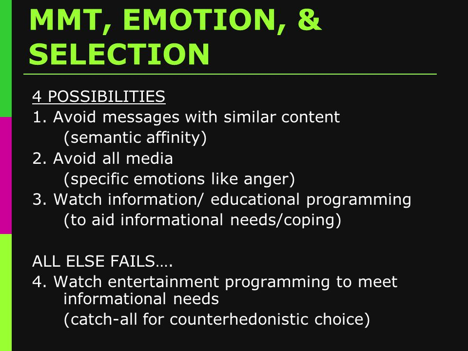 MMT, EMOTION, & SELECTION 4 POSSIBILITIES 1.