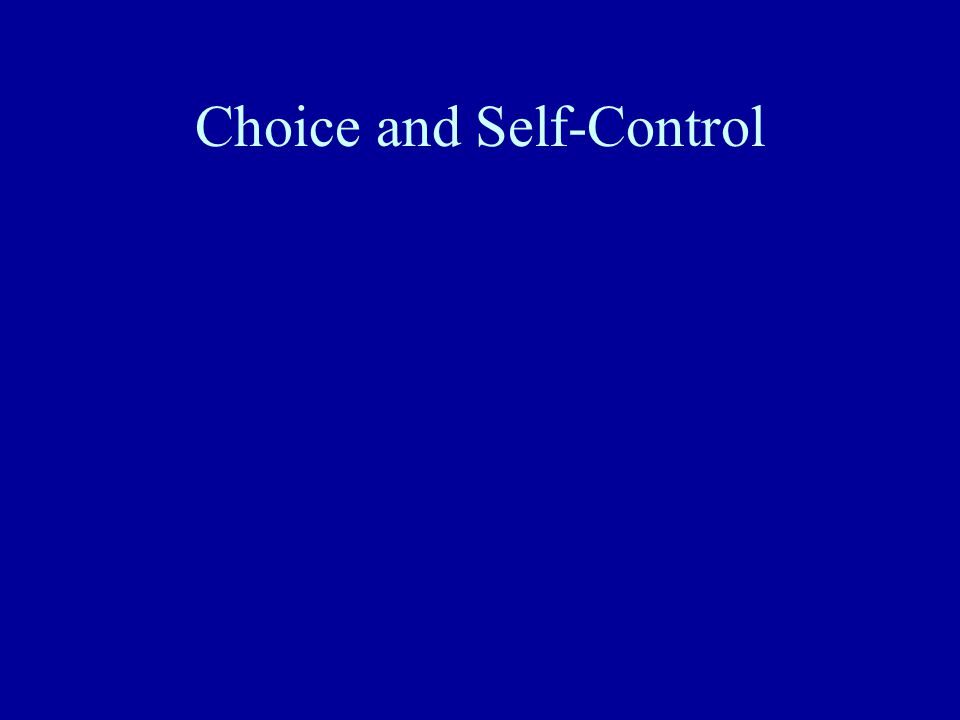 Choice and Self-Control
