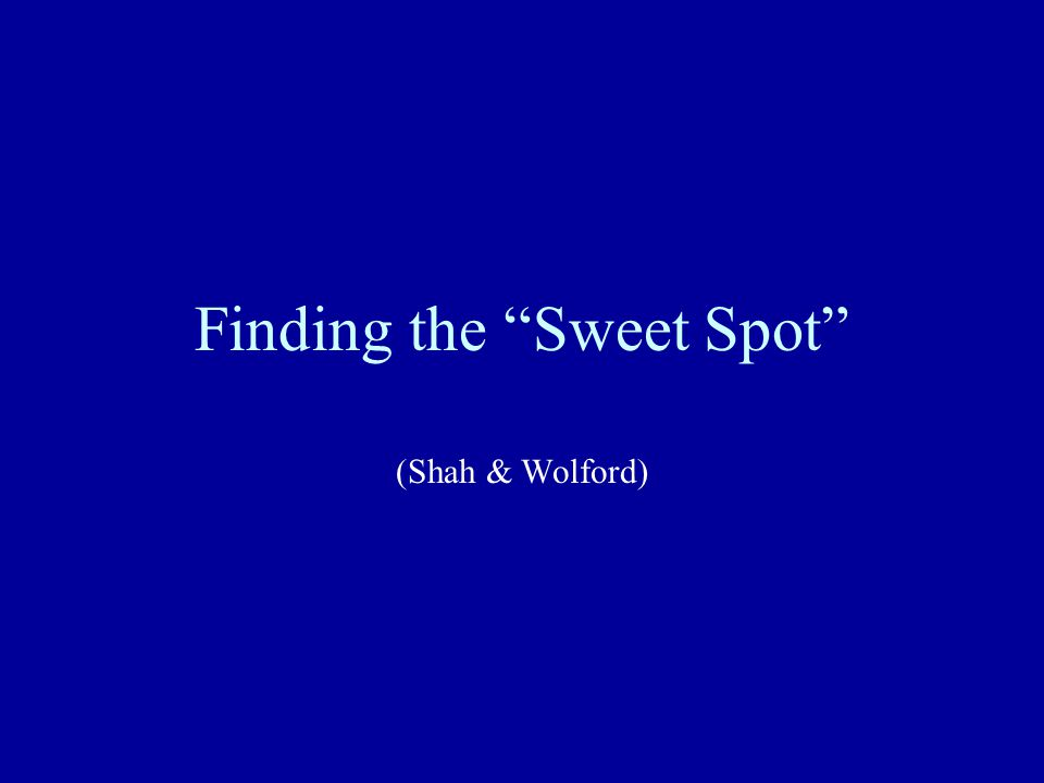 Finding the Sweet Spot (Shah & Wolford)