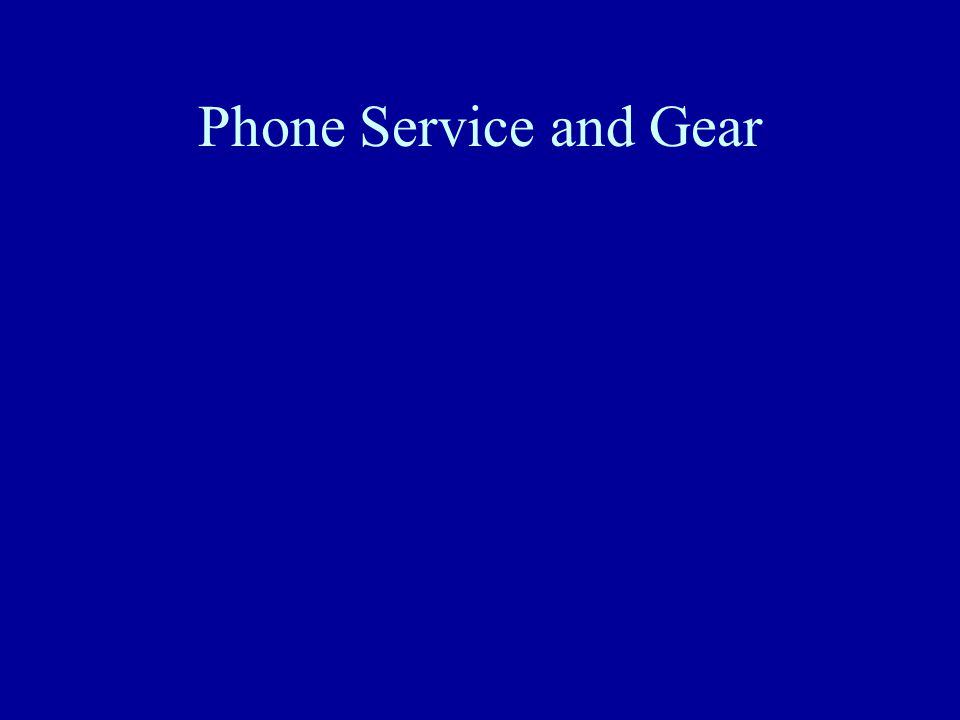 Phone Service and Gear