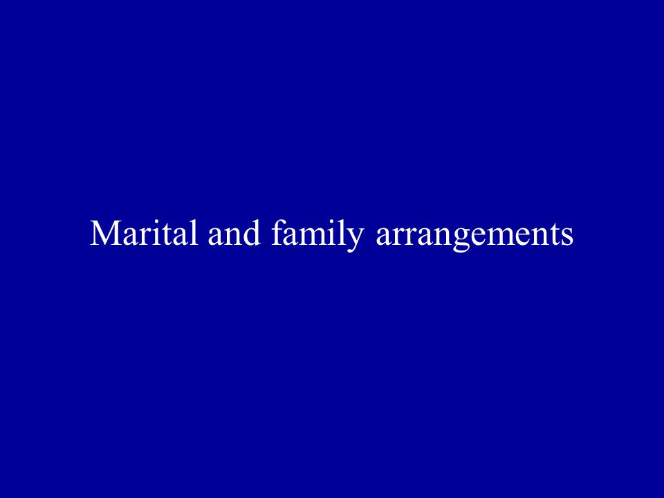 Marital and family arrangements