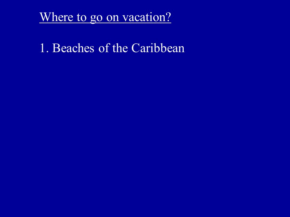 Where to go on vacation 1. Beaches of the Caribbean