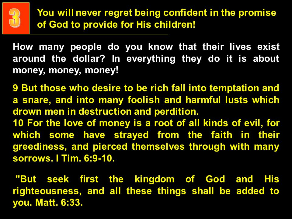 You will never regret being confident in the promise of God to provide for His children.