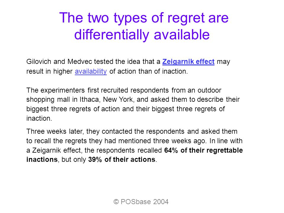 The experimenters first recruited respondents from an outdoor shopping mall in Ithaca, New York, and asked them to describe their biggest three regrets of action and their biggest three regrets of inaction.