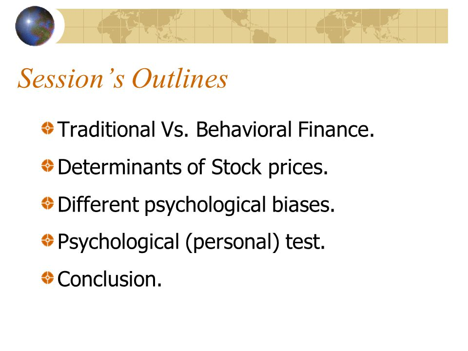 Session's Outlines Traditional Vs. Behavioral Finance.