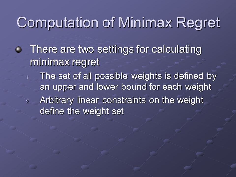 Computation of Minimax Regret There are two settings for calculating minimax regret 1.