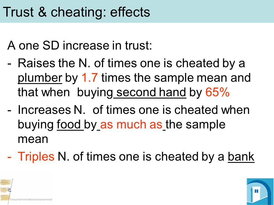 Trust & cheating: effects A one SD increase in trust: -Raises the N.