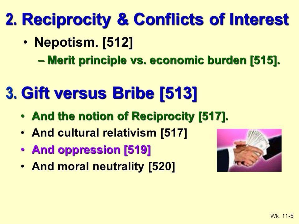 Wk. 11-5 2. Reciprocity & Conflicts of Interest Nepotism.