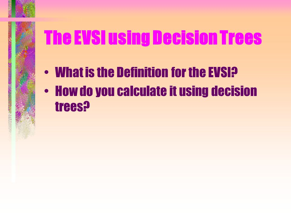 Solving Decision Trees Are they solved backwards, forwards, sideways? What must every end-node have attached to it? What must every arc emanating from