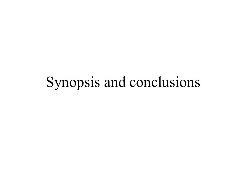Synopsis and conclusions
