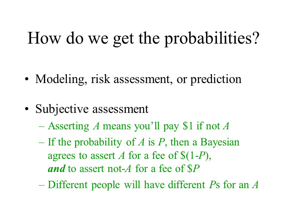 How do we get the probabilities.
