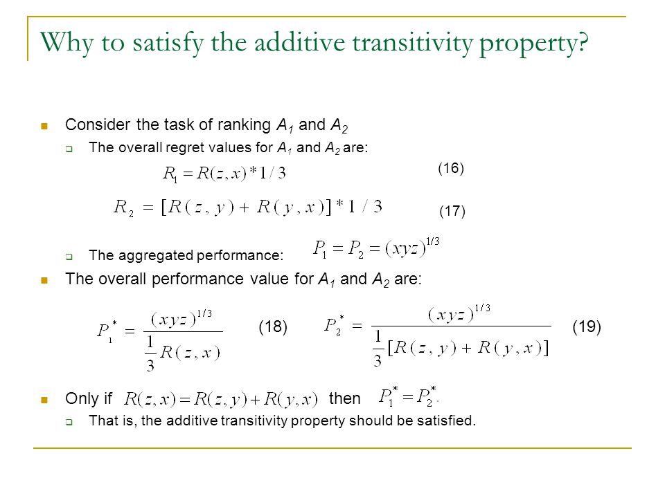 Why to satisfy the additive transitivity property.