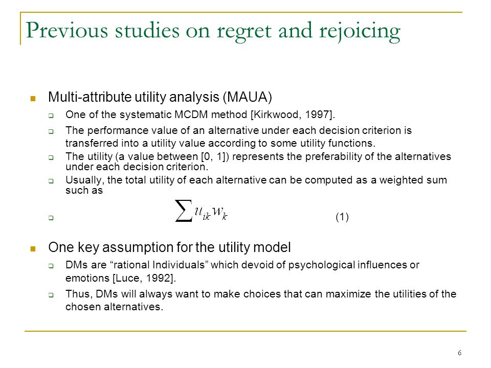 A new method to assess regret and rejoicing Next, the overall regret value of alternative A i in terms of the k-th criterion is defined as the average of the regret values produced when alternative A i is compared with each of the other alternatives under the same criterion.