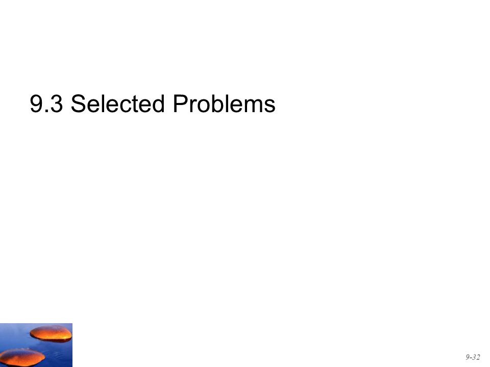 9.3 Selected Problems 9-32