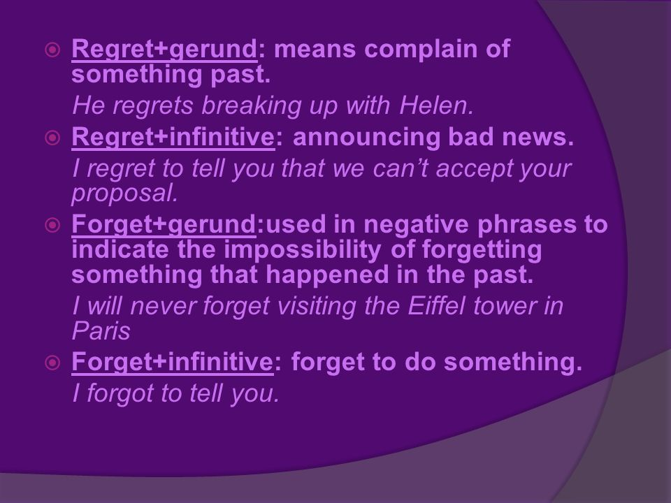  Regret+gerund: means complain of something past.