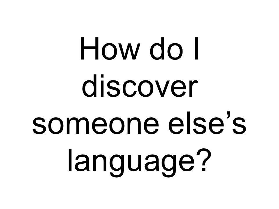 How do I discover someone else's language