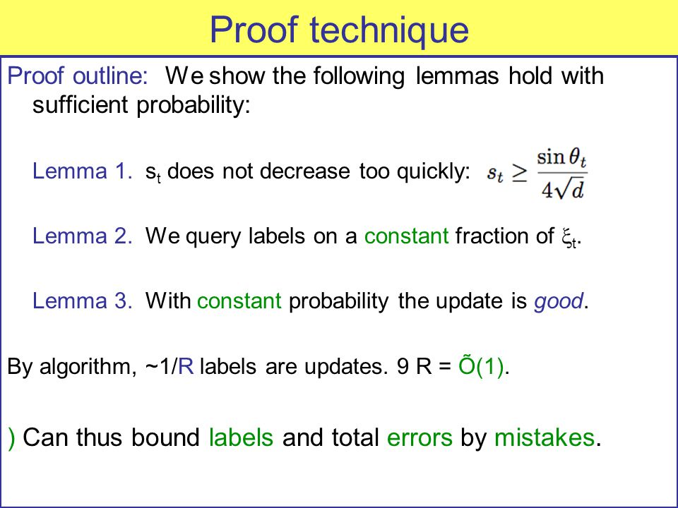 Proof technique Proof outline: We show the following lemmas hold with sufficient probability: Lemma 1.