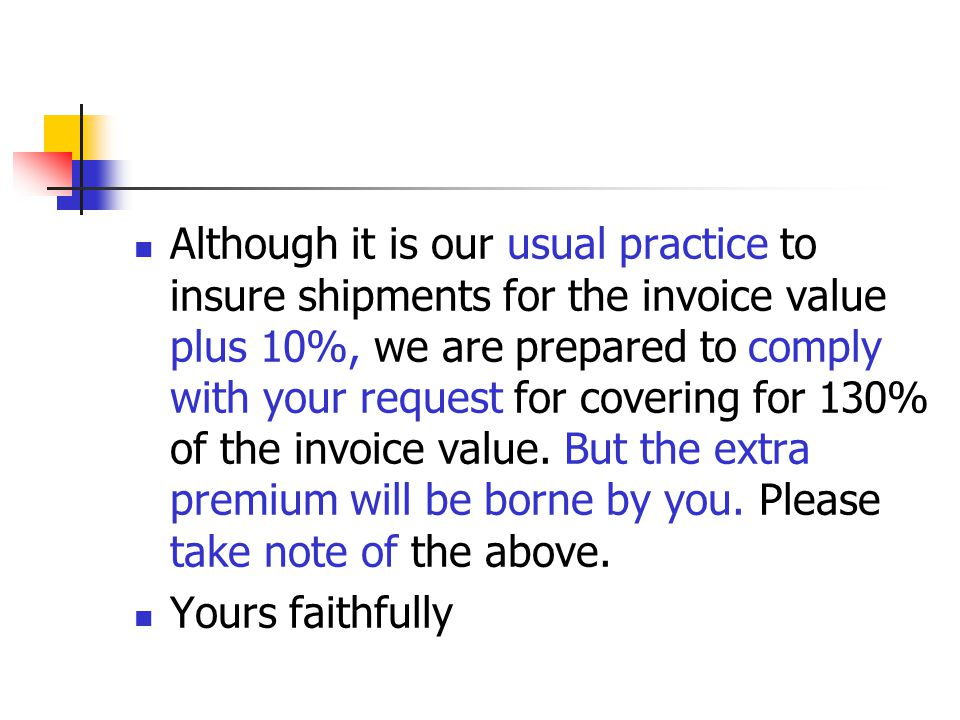 Letter 8 Dear sirs We have received your letter of January 23,asking us the captioned order for an amount of 30% above the invoice value.