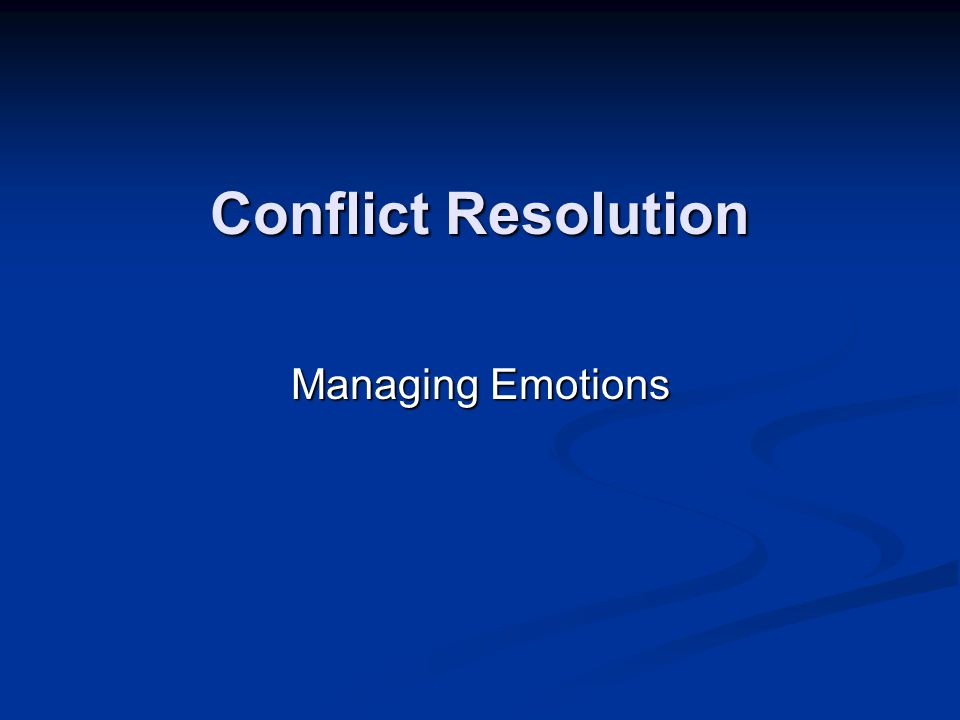 Conflict Resolution Managing Emotions