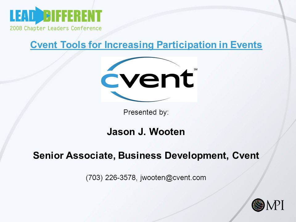 Cvent Tools for Increasing Participation in Events Presented by: Jason J.