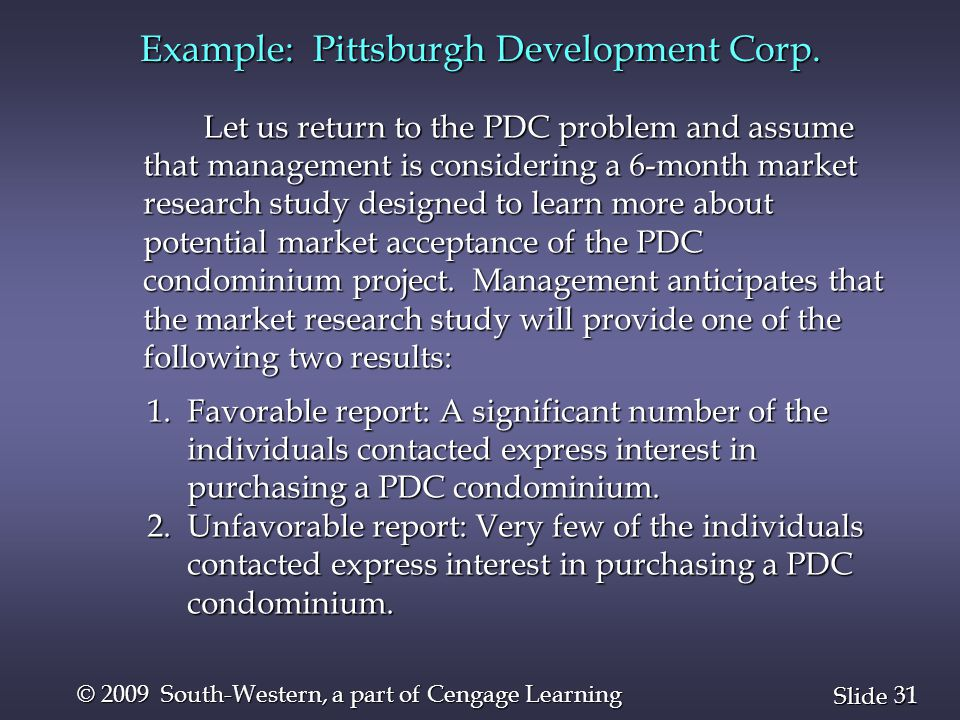 31 Slide © 2009 South-Western, a part of Cengage Learning Let us return to the PDC problem and assume that management is considering a 6-month market