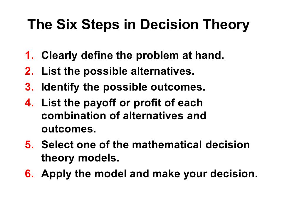 Types of Decision-Making Environments  Type 1: Decision making under certainty.