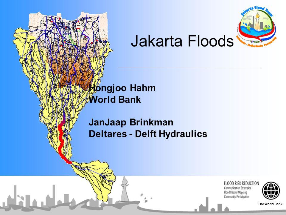 Jakarta Floods Hongjoo Hahm World Bank JanJaap Brinkman Deltares - Delft Hydraulics The World Bank