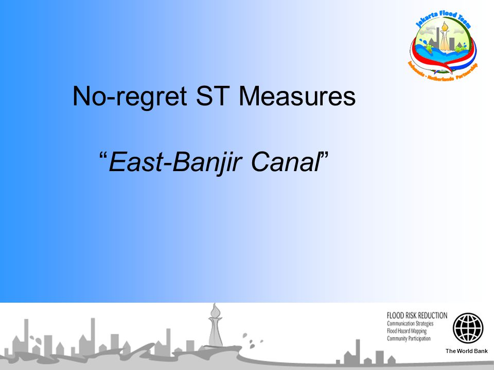 No-regret ST Measures East-Banjir Canal The World Bank
