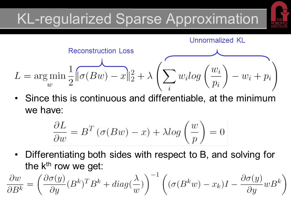KL-regularized Sparse Approximation Unnormalized KL Reconstruction Loss Since this is continuous and differentiable, at the minimum we have: Different