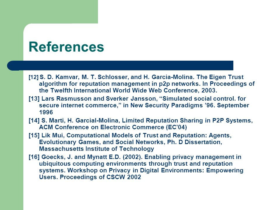 References [12] S. D. Kamvar, M. T. Schlosser, and H.