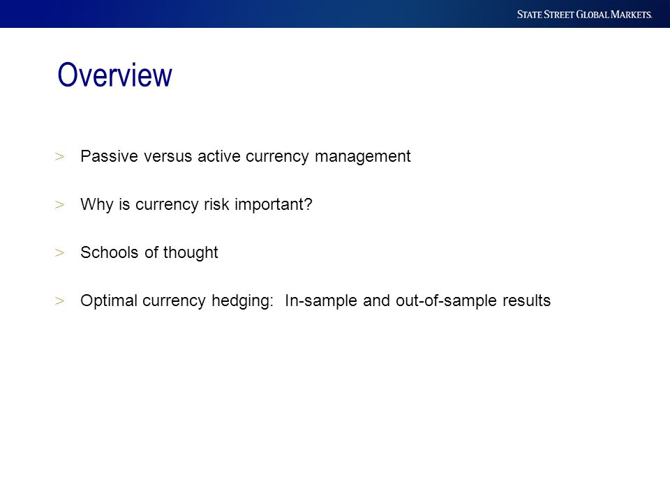 > Passive versus active currency management > Why is currency risk important? > Schools of thought > Optimal currency hedging: In-sample and out-of-sa