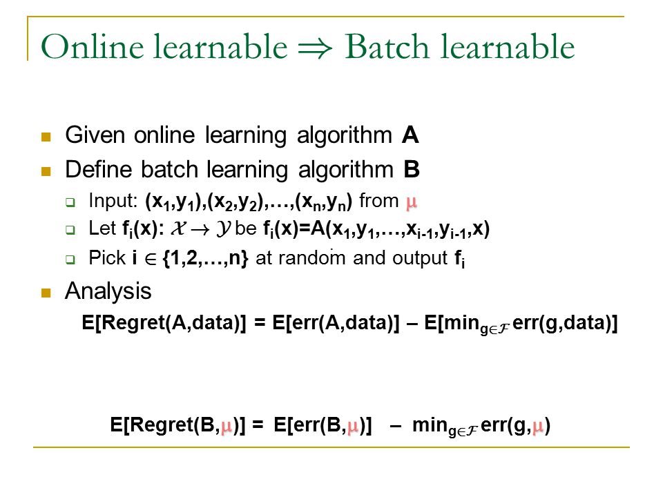 Online/batch learnability of F Family F of functions f: X .