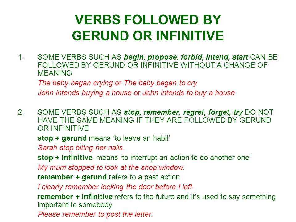 VERBS FOLLOWED BY GERUND OR INFINITIVE 2.regret + gerund means 'to regret a past action' We regret going to Egypt without sun cream.