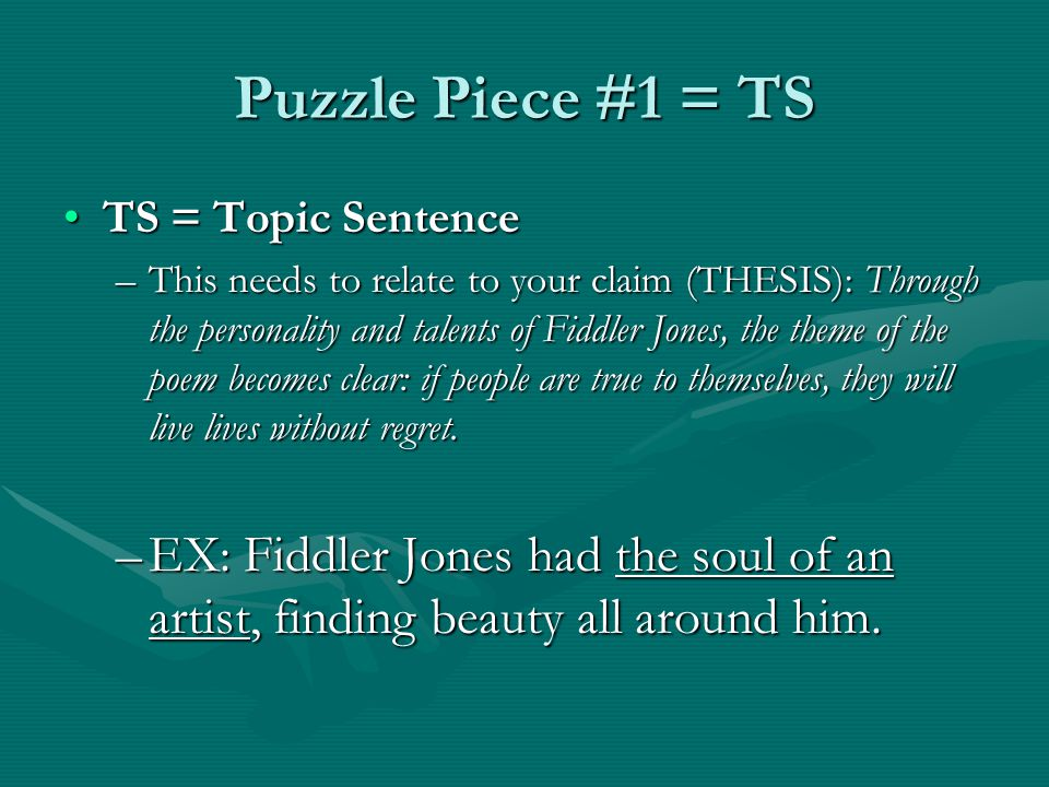 Puzzle Piece #1 = TS TS = Topic SentenceTS = Topic Sentence –This needs to relate to your claim (THESIS): Through the personality and talents of Fiddl