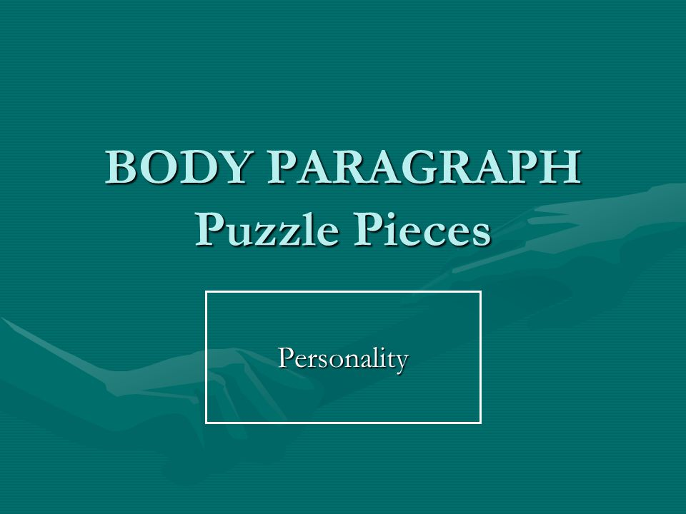 BODY PARAGRAPH Puzzle Pieces Personality