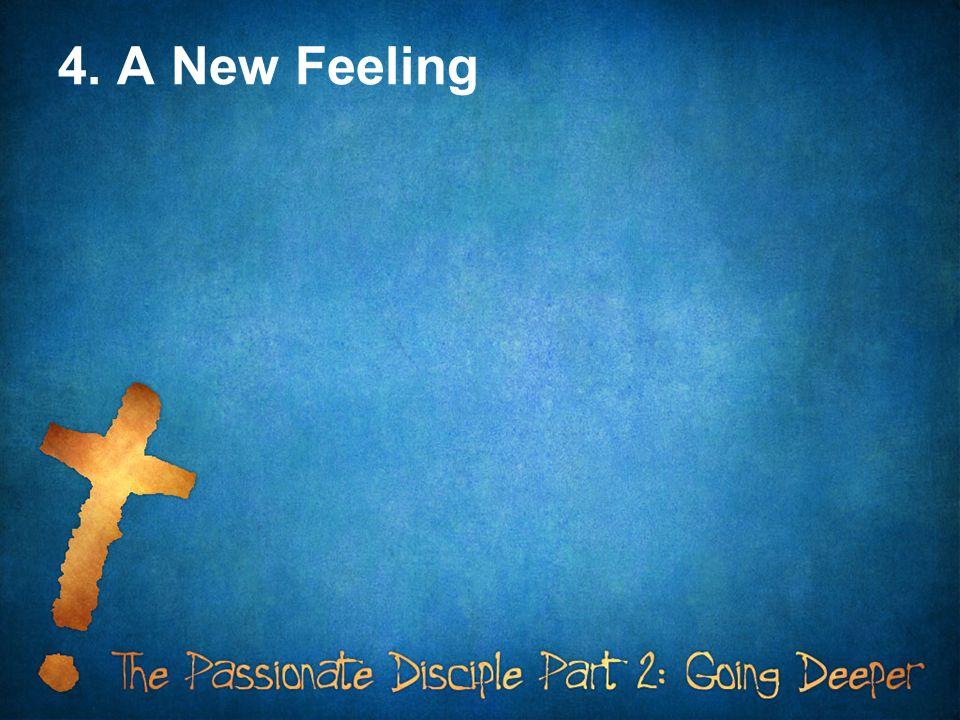 4. A New Feeling