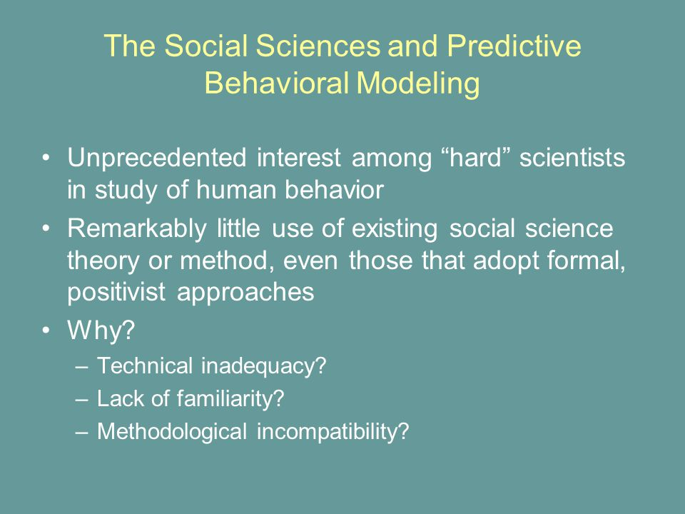 Unprecedented interest among hard scientists in study of human behavior Remarkably little use of existing social science theory or method, even those that adopt formal, positivist approaches Why.