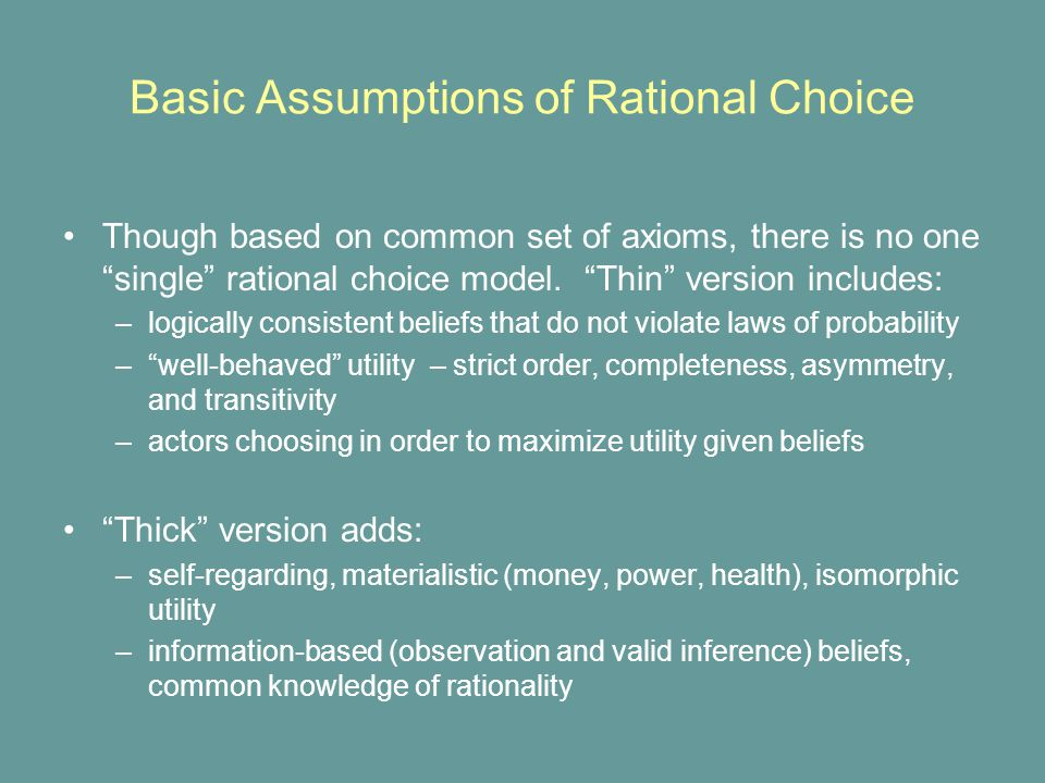 Conventional Rationality-based approach: single model generalizable to multiple, even novel contexts theories can be cumulated into larger whole tends to produce falsifiable predictions (though often anomalous) Conventional Culture-based approach: sensitive to social differences and personal development deeper and more nuanced depiction of social process avoids predictive anomalies (because it avoids prediction) Introducing Culture into Thin Rational Choice
