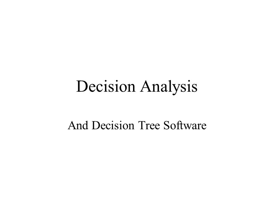 Decision Analysis And Decision Tree Software