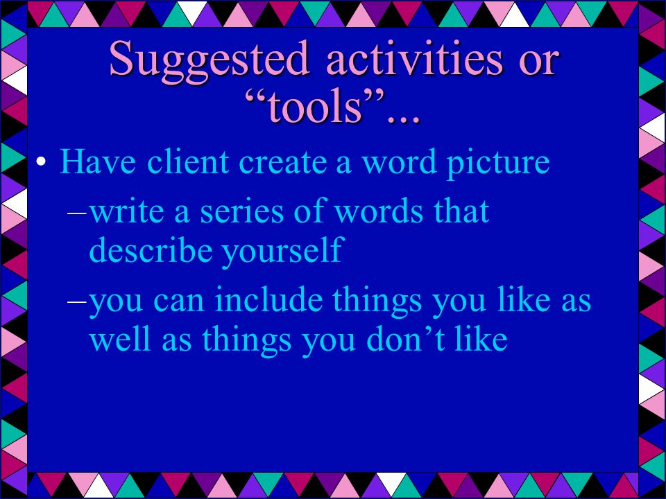Suggested activities or tools ...