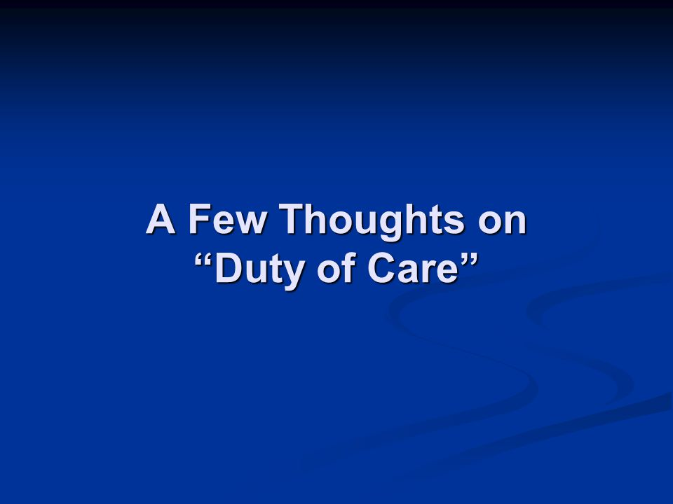 A Few Thoughts on Duty of Care